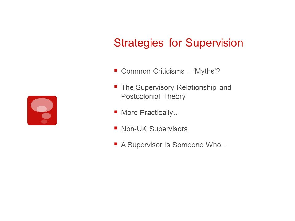 Strategies for Supervision Common Criticisms – Myths.