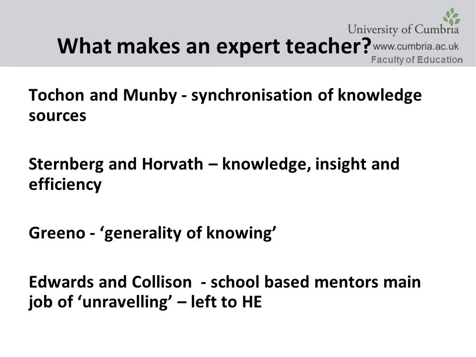 Faculty of Educatio n What makes an expert teacher.
