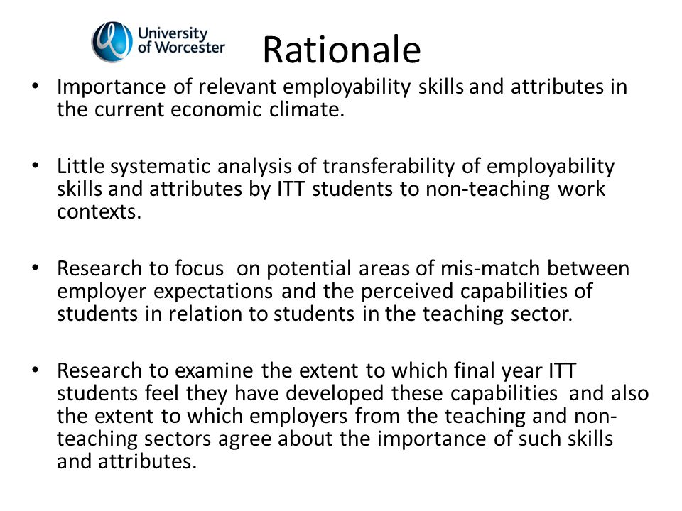 Rationale Importance of relevant employability skills and attributes in the current economic climate.