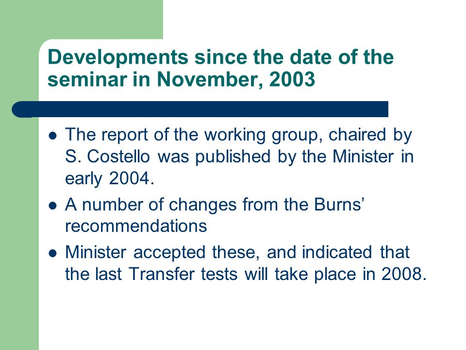 Developments since the date of the seminar in November, 2003 The report of the working group, chaired by S.