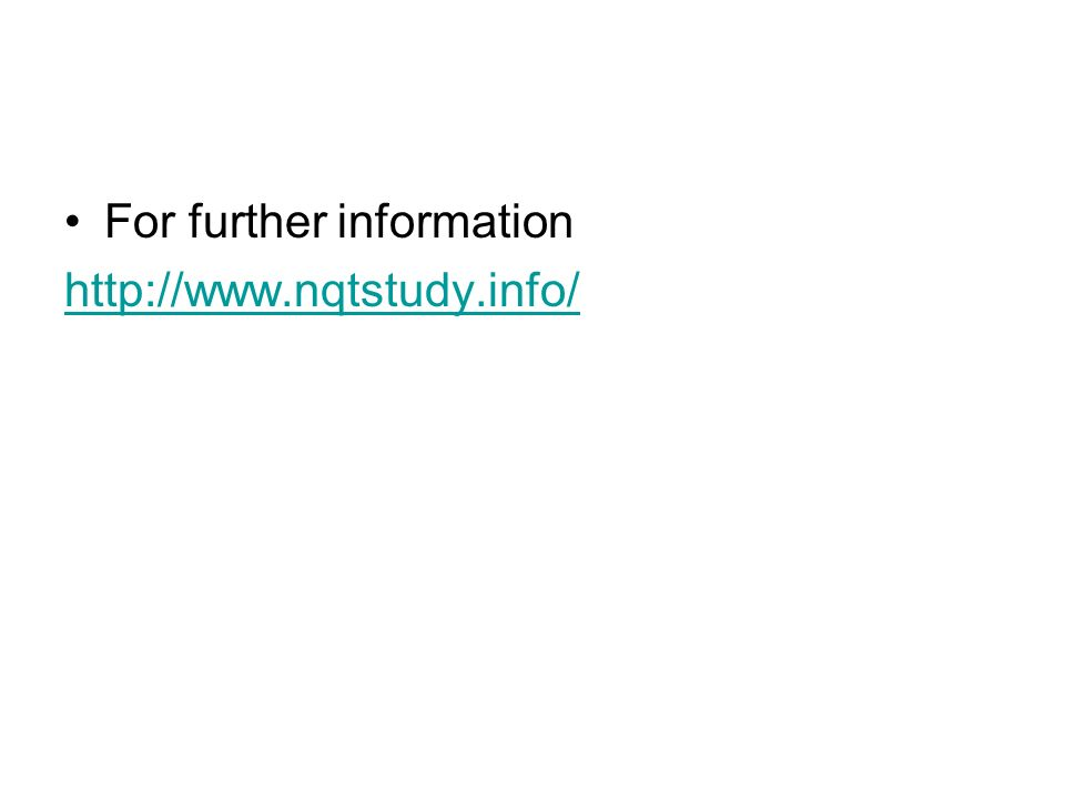 For further information http://www.nqtstudy.info/