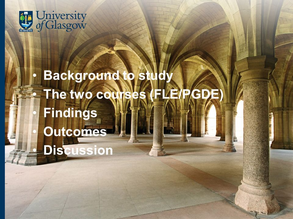 Background to study The two courses (FLE/PGDE) Findings Outcomes Discussion