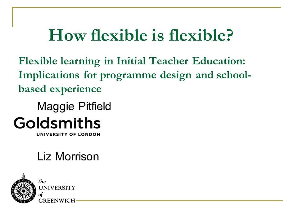 How flexible is flexible.