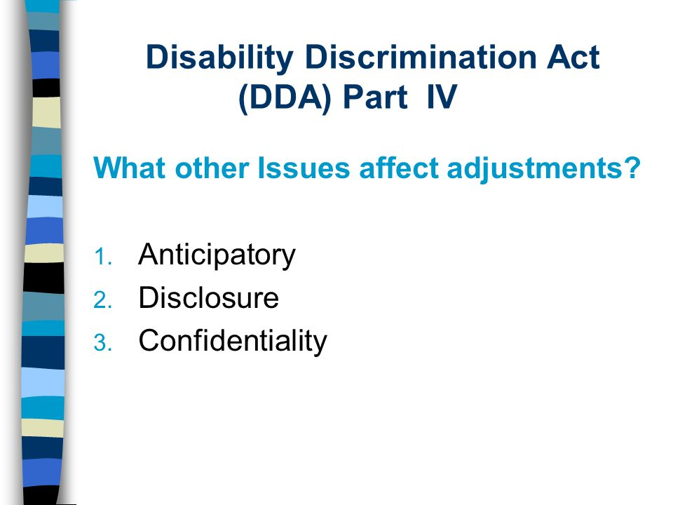 Disability Discrimination Act (DDA) Part IV What other Issues affect adjustments.