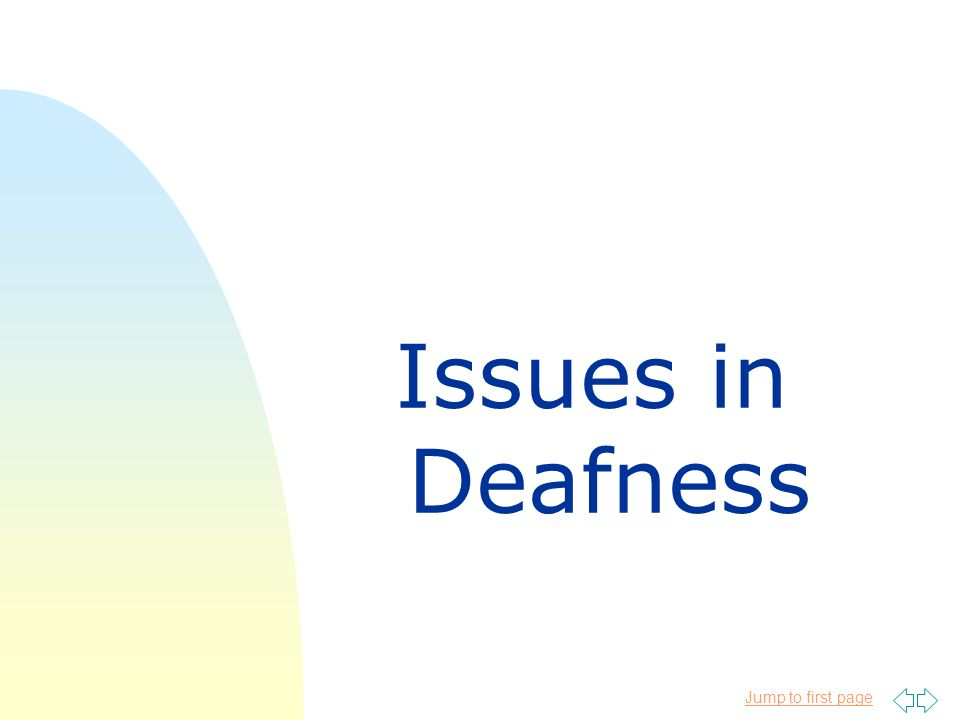 Jump to first page Issues in Deafness