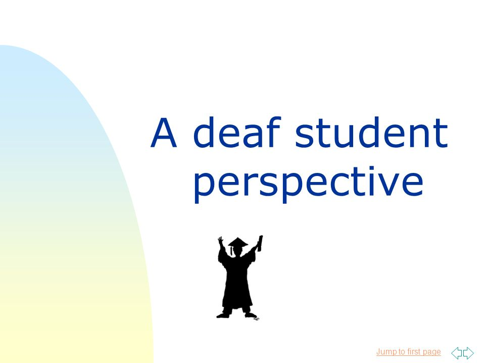 Jump to first page A deaf student perspective