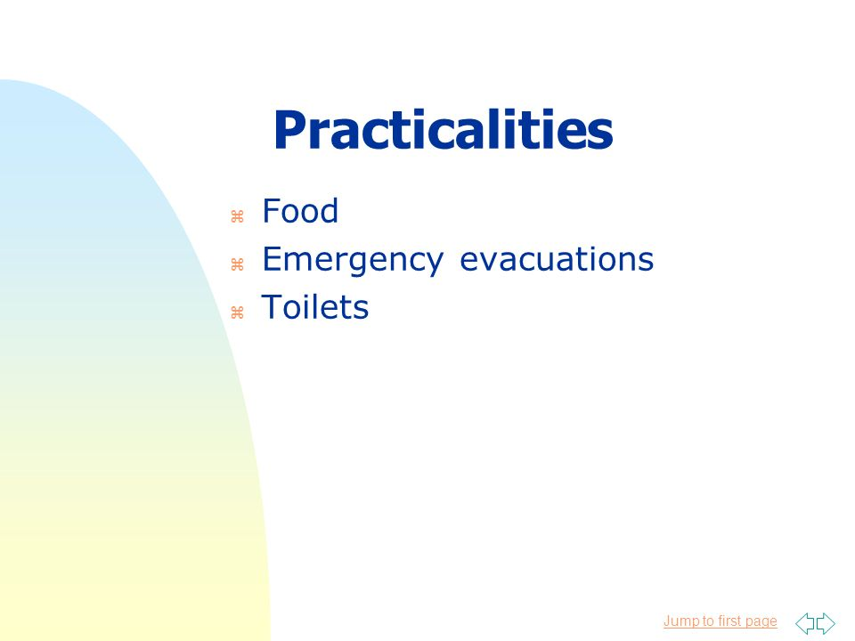 Jump to first page Practicalities z Food z Emergency evacuations z Toilets