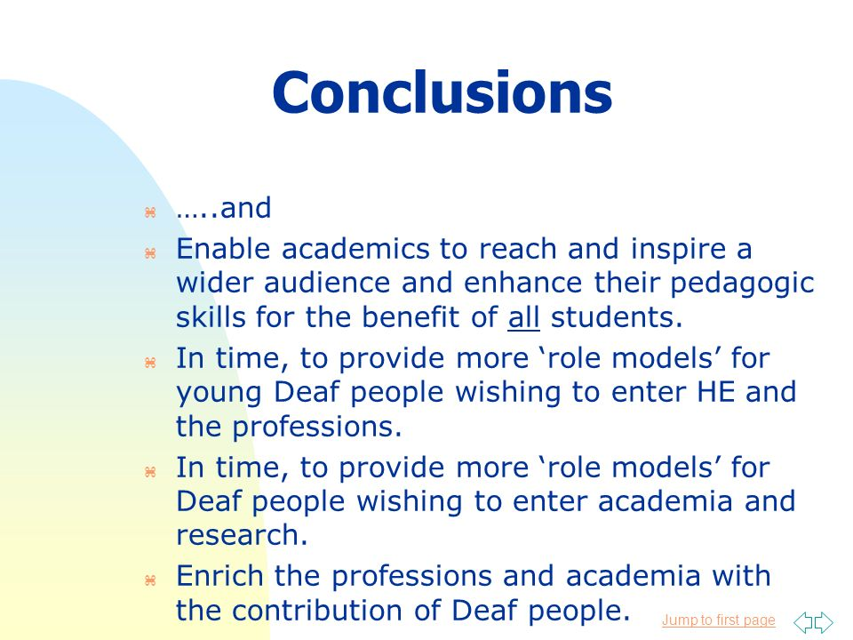 Jump to first page Conclusions z …..and z Enable academics to reach and inspire a wider audience and enhance their pedagogic skills for the benefit of
