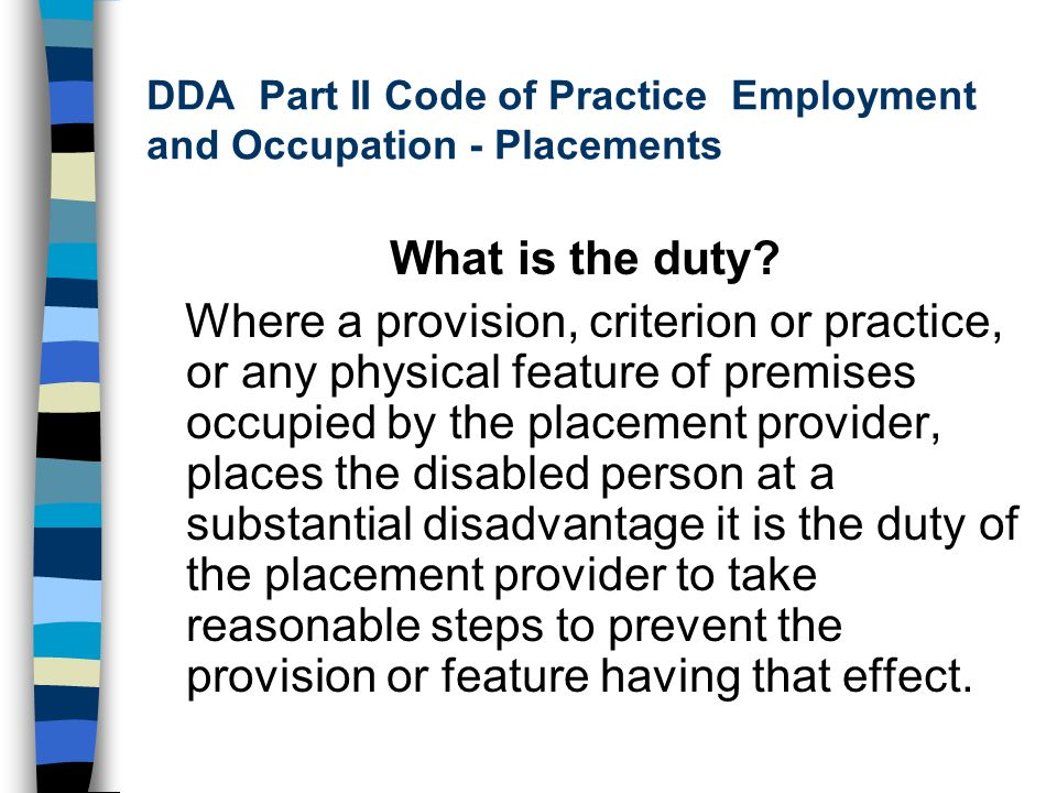 DDA Part II Code of Practice Employment and Occupation - Placements What is the duty.
