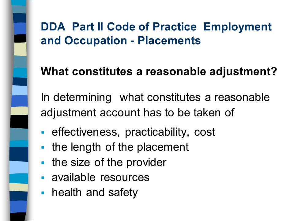 DDA Part II Code of Practice Employment and Occupation - Placements What constitutes a reasonable adjustment.