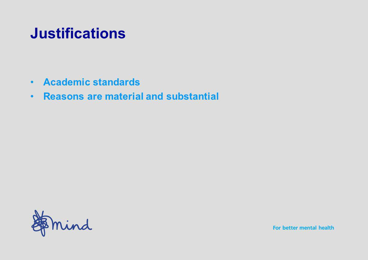 Justifications Academic standards Reasons are material and substantial