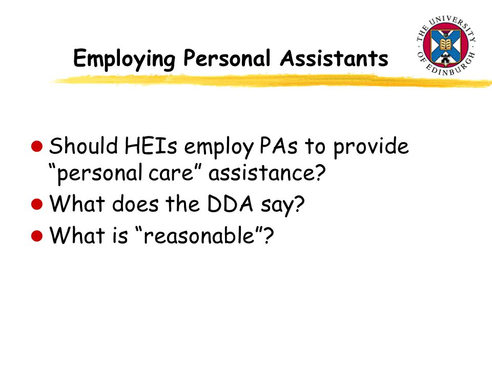 Employing Personal Assistants l Should HEIs employ PAs to provide personal care assistance.