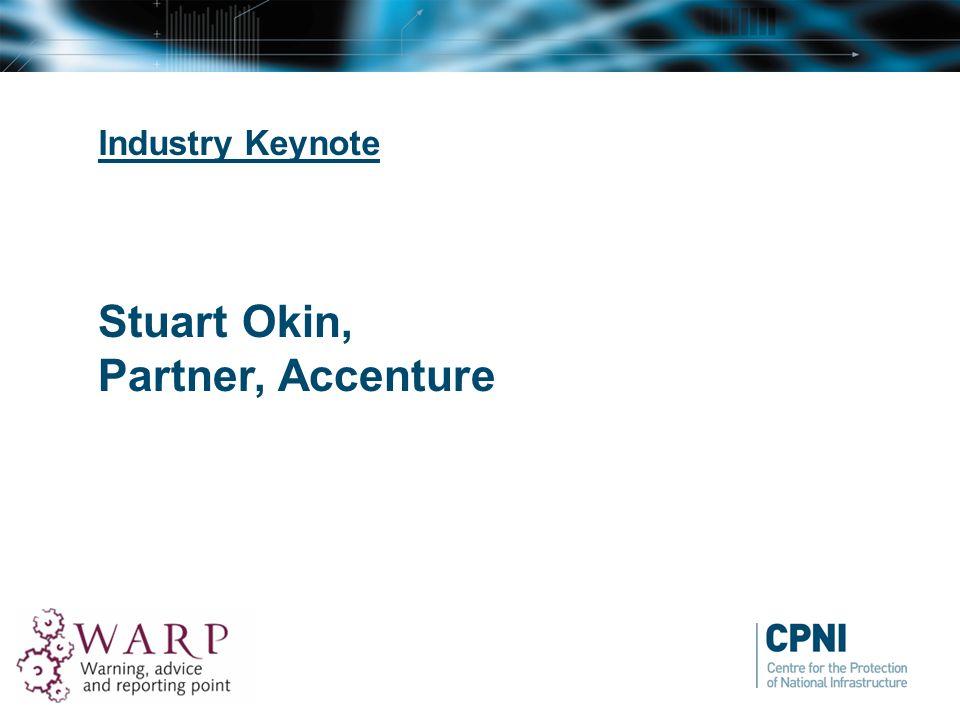 Industry Keynote Stuart Okin, Partner, Accenture
