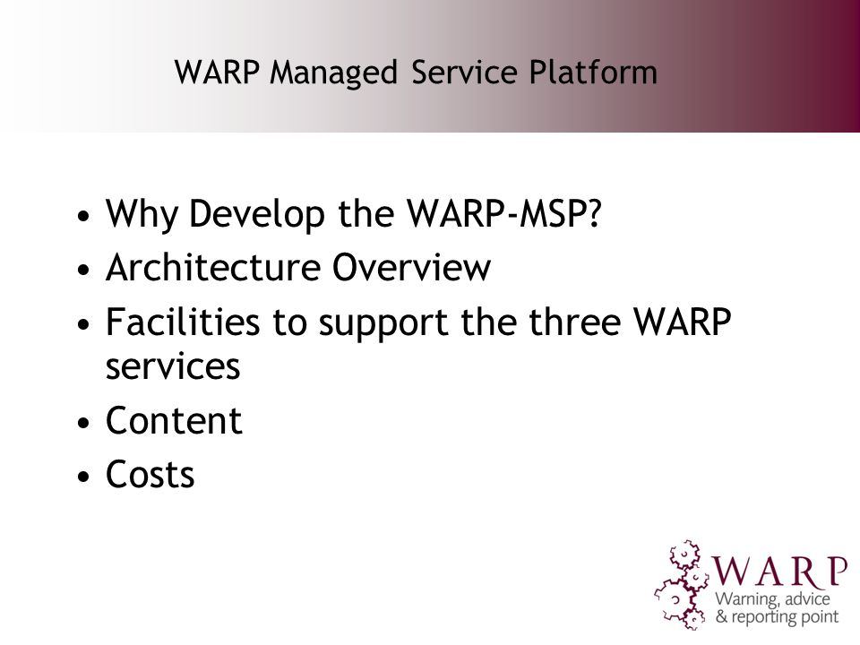 WARP Managed Service Platform Why Develop the WARP-MSP.