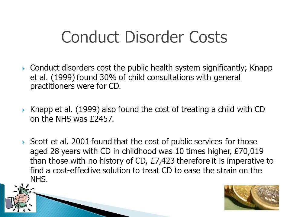Conduct disorders cost the public health system significantly; Knapp et al. (1999) found 30% of child consultations with general practitioners were fo