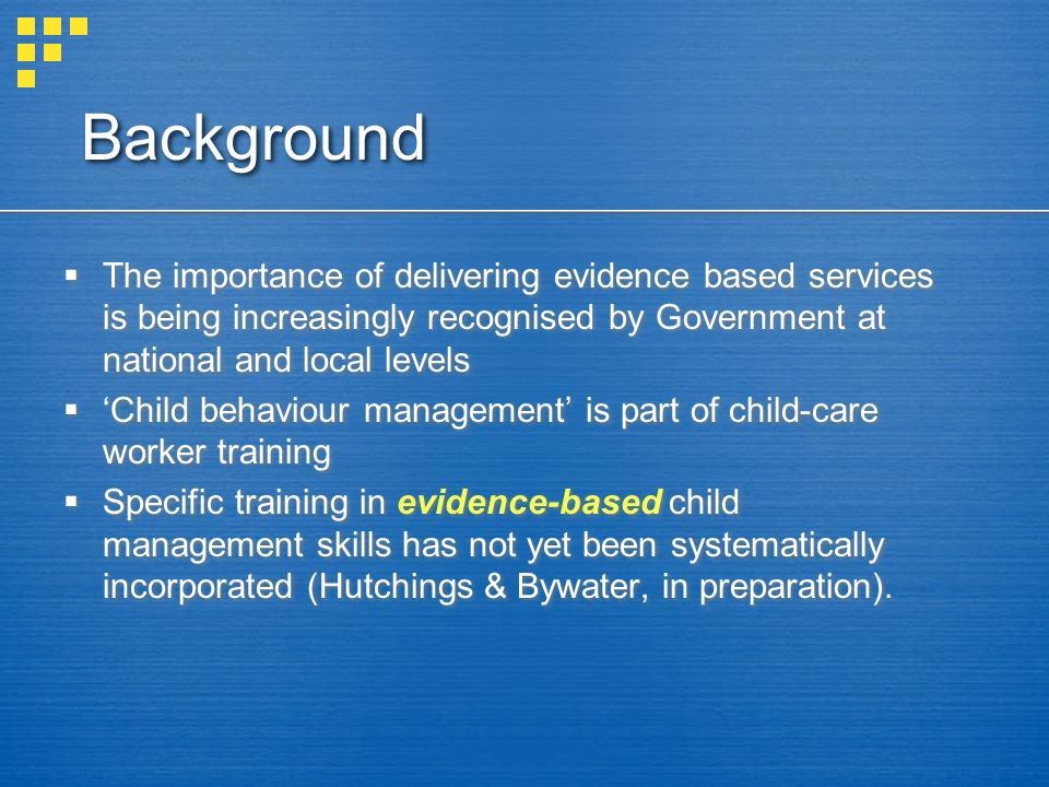 Background The importance of delivering evidence based services is being increasingly recognised by Government at national and local levels Child beha