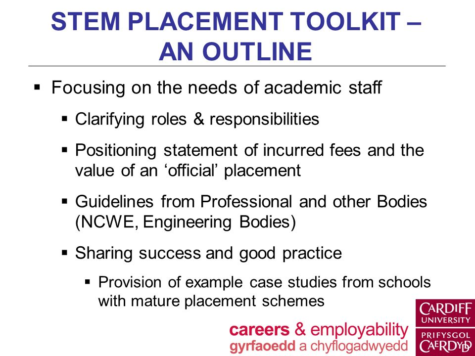 STEM PLACEMENT TOOLKIT – AN OUTLINE Focusing on the needs of academic staff Clarifying roles & responsibilities Positioning statement of incurred fees