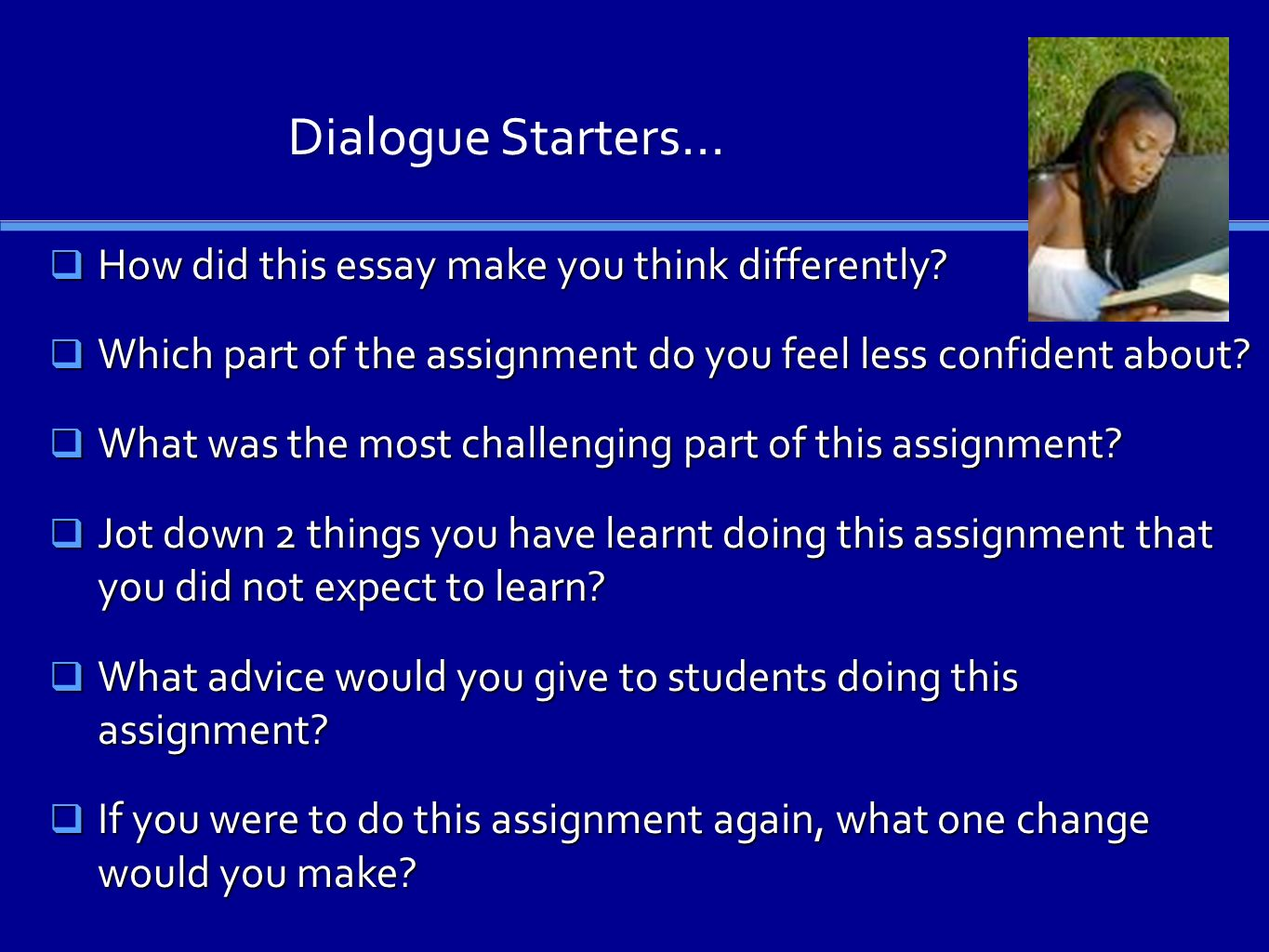Dialogue Starters... How did this essay make you think differently.