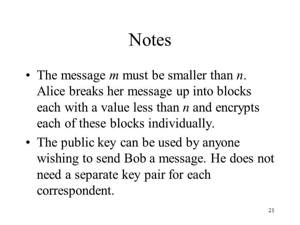 21 Notes The message m must be smaller than n.