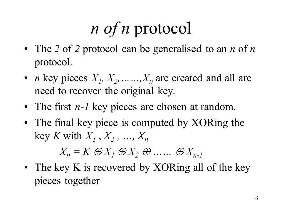7 Example (4 of 4 protocol) Generation of Key Parts K = 10100110 X 1 = 11010101 X 2 = 00110100 X 3 = 00110011 X 4 = 01110100 Recovery of the Key X 1 = 11010101 X 2 = 00110100 X 3 = 00110011 X 4 = 01110100 K = 10100110