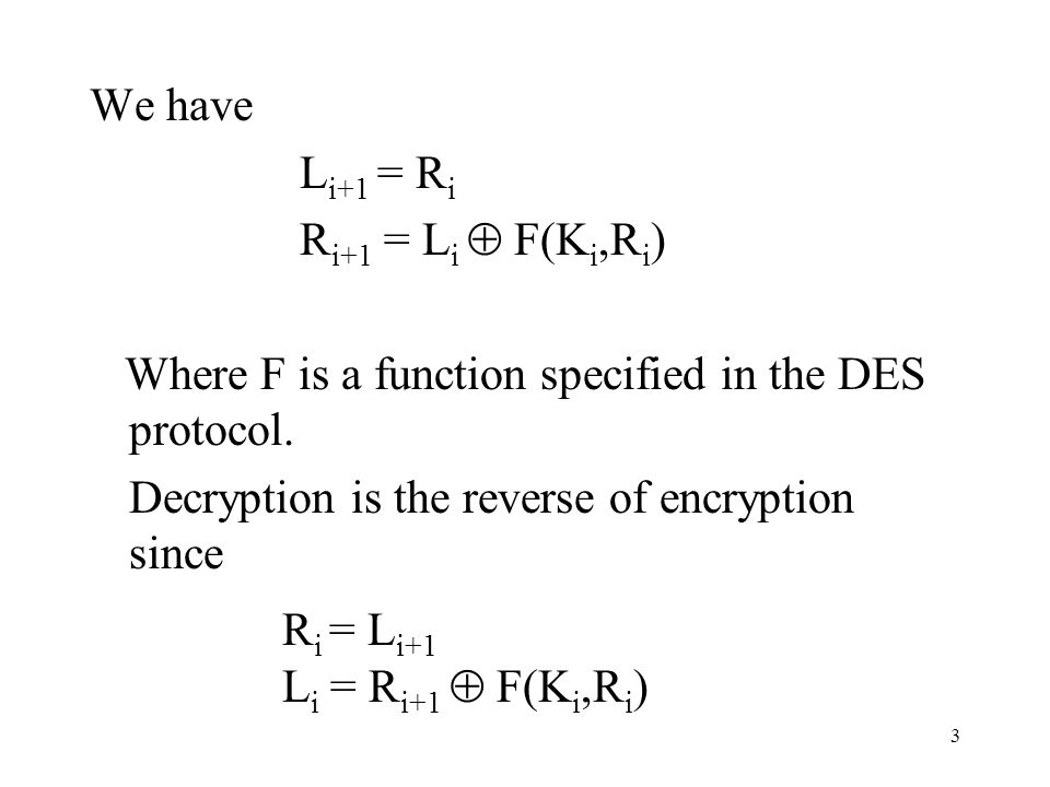 4 Strengths of DES Even if you have the plaintext and ciphertext, it seems difficult to get the key.