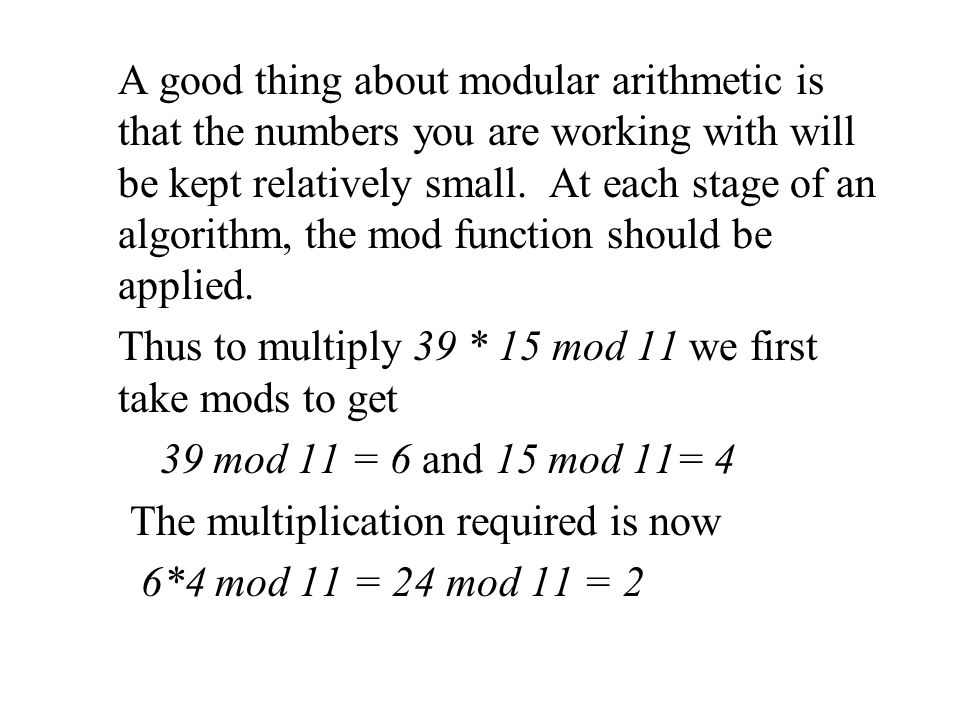 A good thing about modular arithmetic is that the numbers you are working with will be kept relatively small. At each stage of an algorithm, the mod f