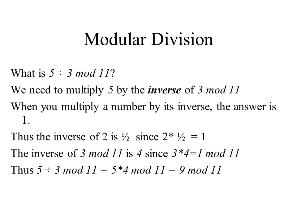 It is relatively easy to find the inverse of x mod m using Euclids algorithm which has computational complexity O(b 3 ) where b is the size of m.