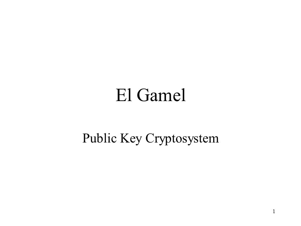 2 The Discrete Log Problem The El Gamel public key cryptosystem is based upon the difficulty of solving the discrete logarithm problem (DLP) which is as follows: Given a prime p and values g and y, find x such that y = g x mod p
