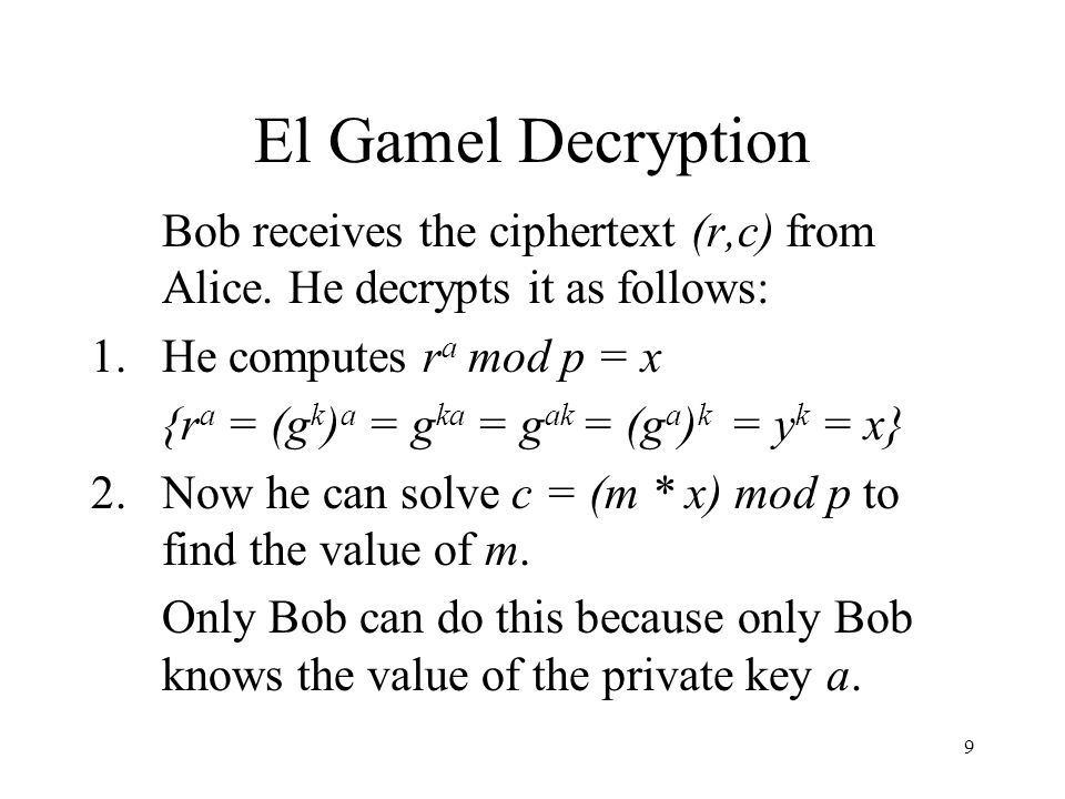 10 Comparing RSA and El Gamel RSA Security based on the difficulty of the factorisation problem.