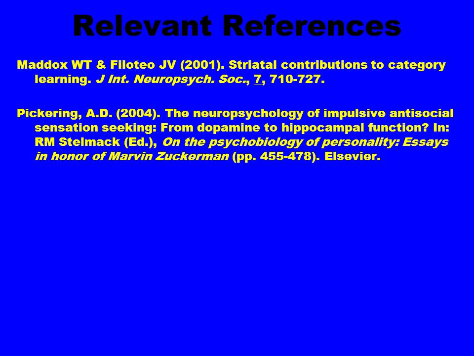 Relevant References Maddox WT & Filoteo JV (2001).