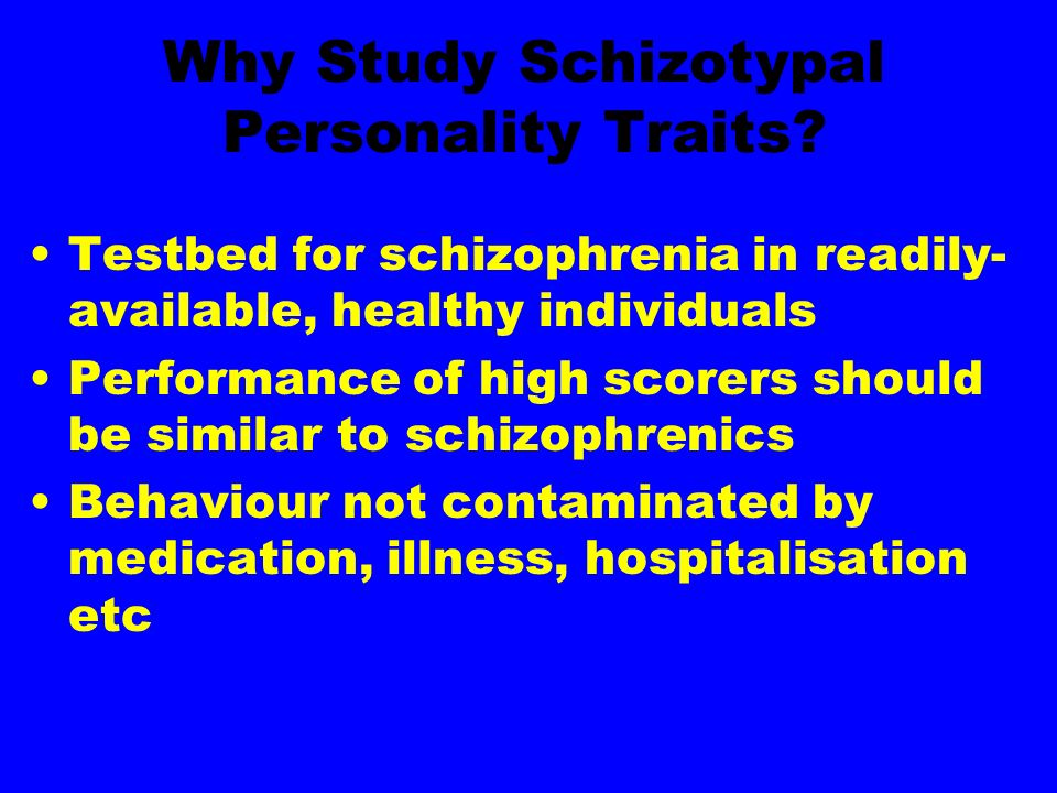 Why Study Schizotypal Personality Traits.