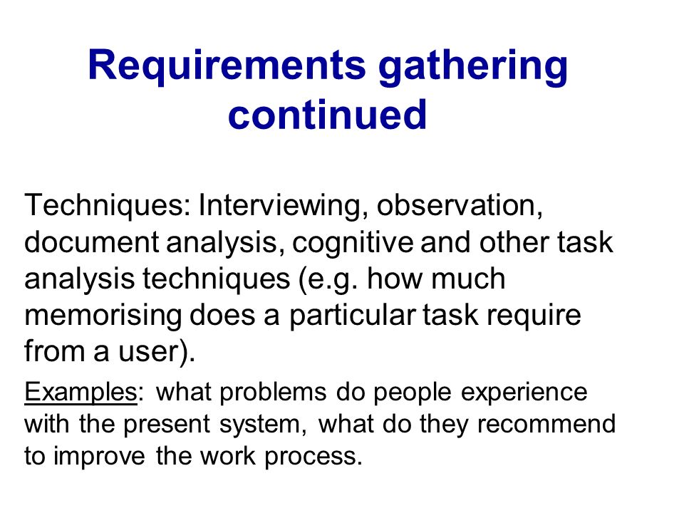 Requirements gathering continued 2.