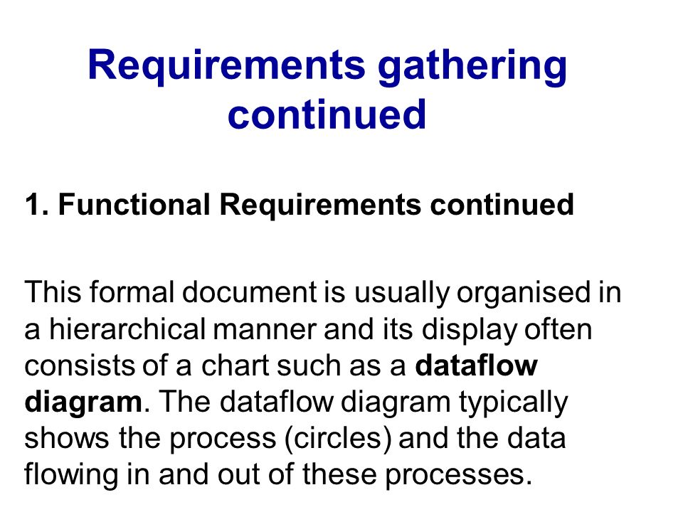 Requirements gathering continued 3.