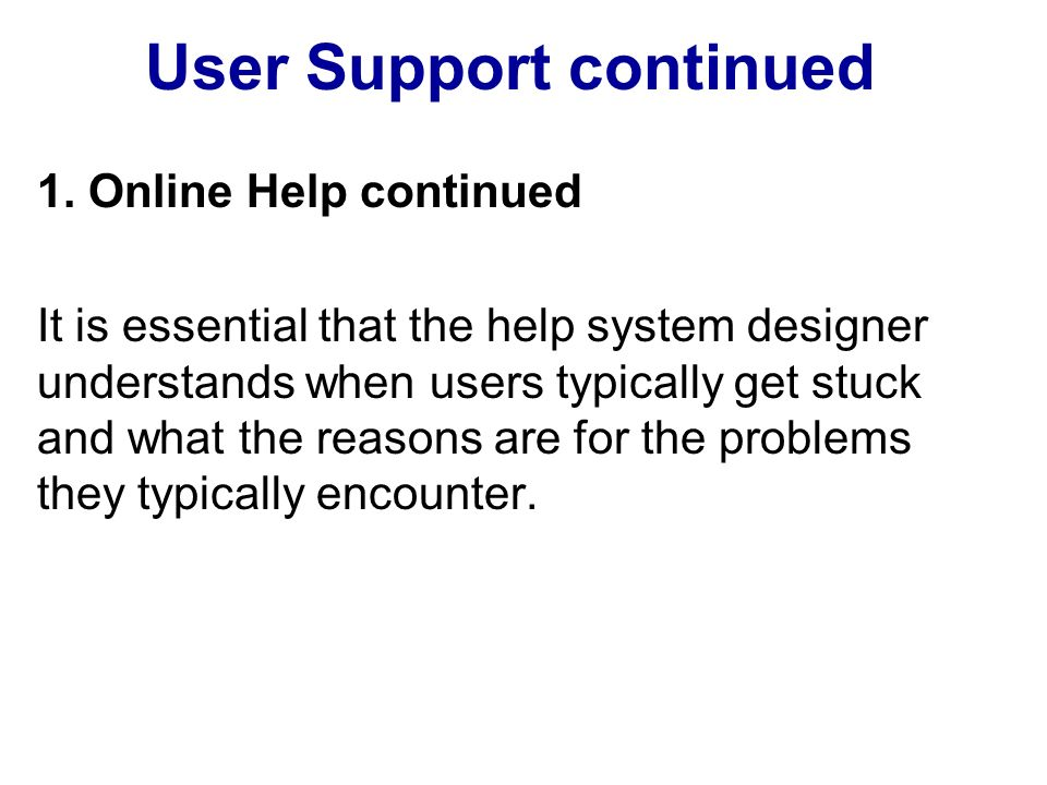 User Support continued 1.