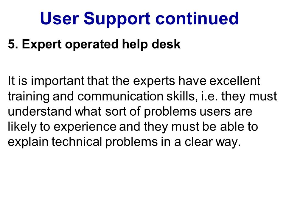 User Support continued 5.