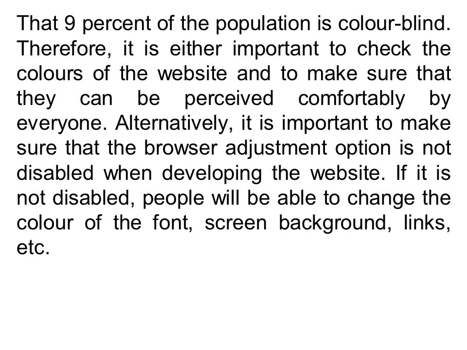 That 9 percent of the population is colour-blind.