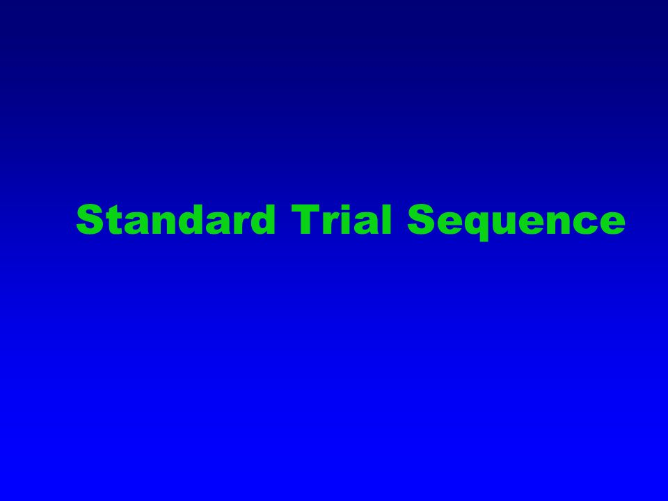 Standard Trial Sequence