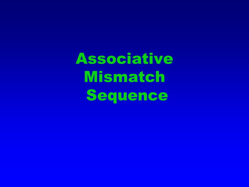 Associative Mismatch Sequence