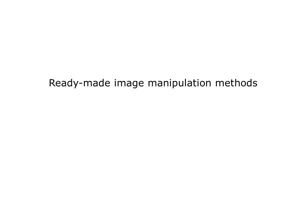 Ready-made image manipulation methods