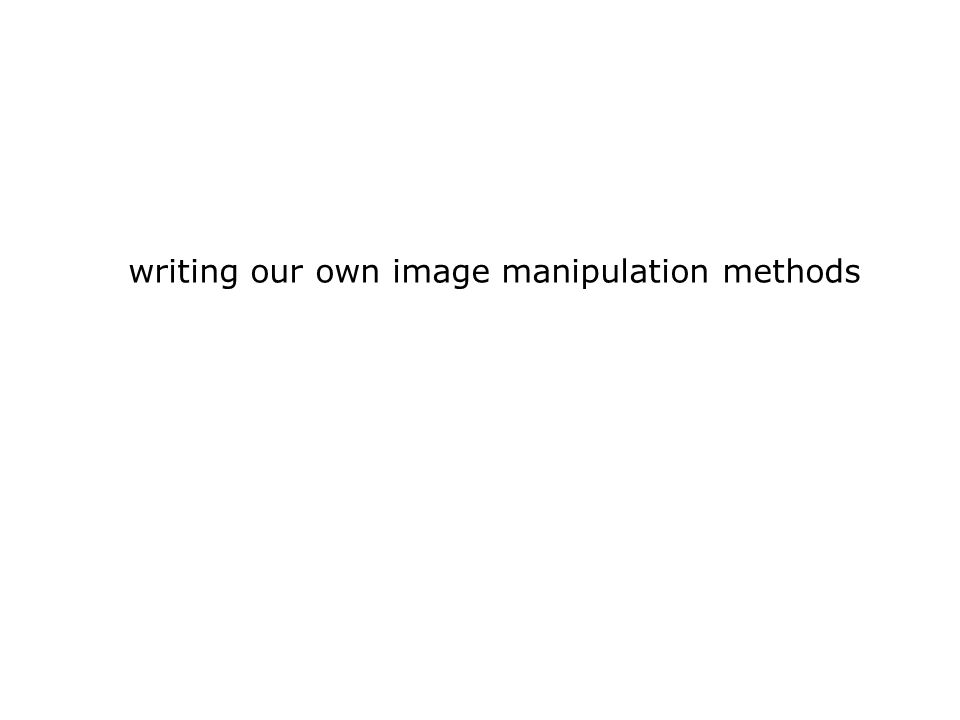 writing our own image manipulation methods