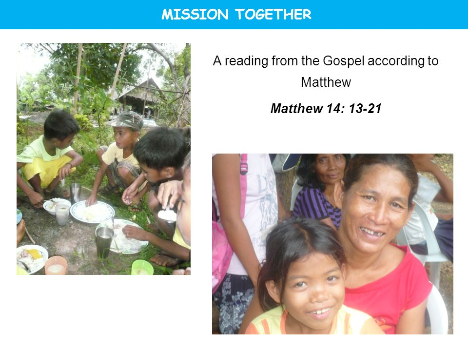 A reading from the Gospel according to Matthew Matthew 14: 13-21
