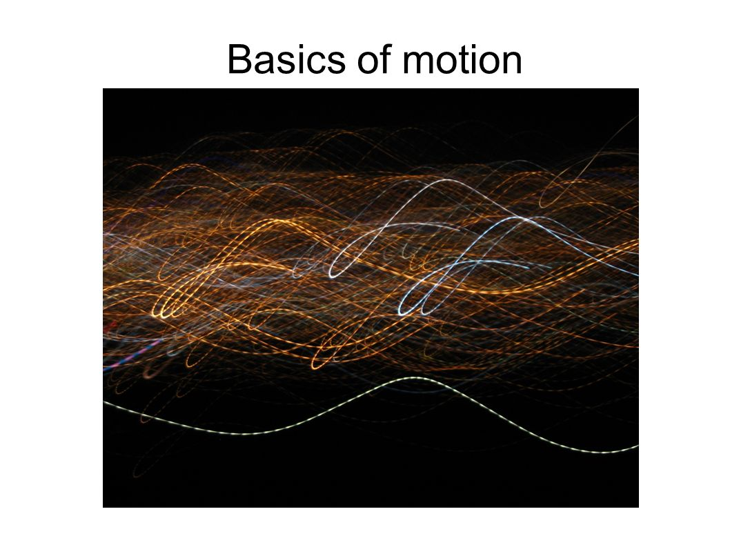 Basics of motion