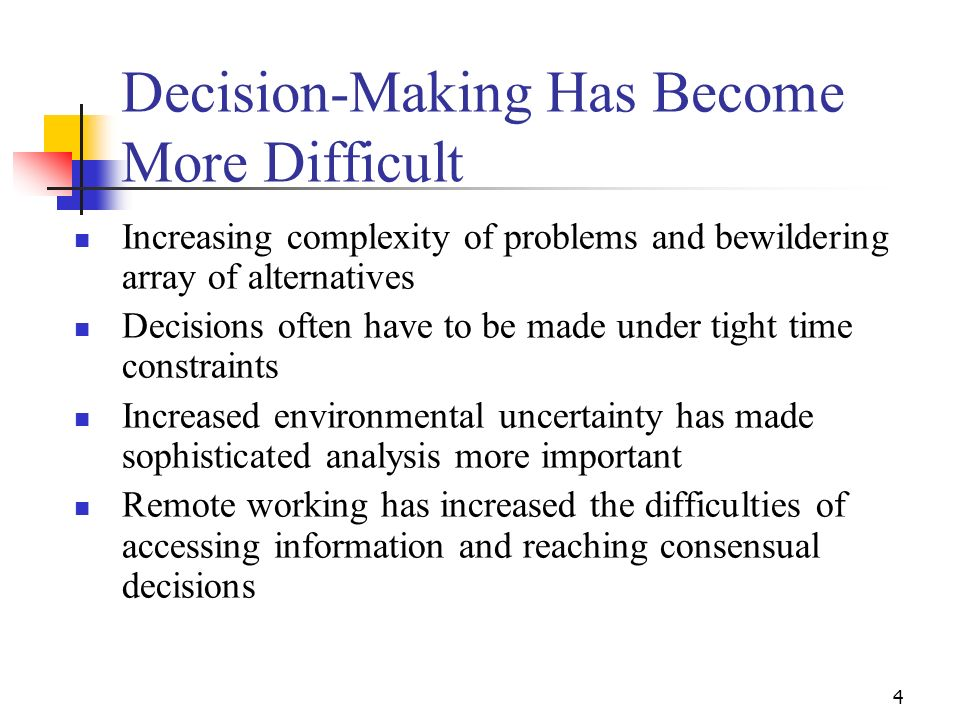 3 Decision and Decision making defined Decision is the ability to decide quickly and without pausing because of uncertainty: Decision making: the proc