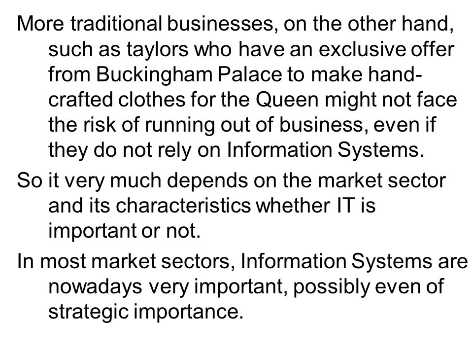 Information Systems and Competitive Advantage Since the mid 1980s it was recognised that Information Systems could bring a competitive advantage to organisations that rely on them (McFarlan, 1984; Porter, 1980; Porter & Millar, 1985).