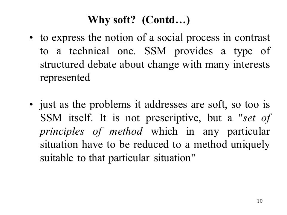 9 Why Soft? to distinguish it from the established traditions of systems engineering and systems analysis to show that it is concerned with finding an