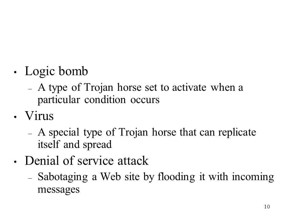 9 Sabotage and Vandalism Trap door – A set of instructions that permits a user to bypass the computer systems security measures Trojan horse – A progr