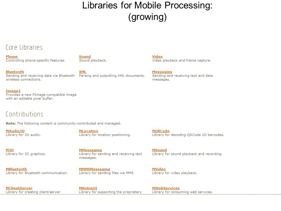 Libraries for Mobile Processing: (growing)