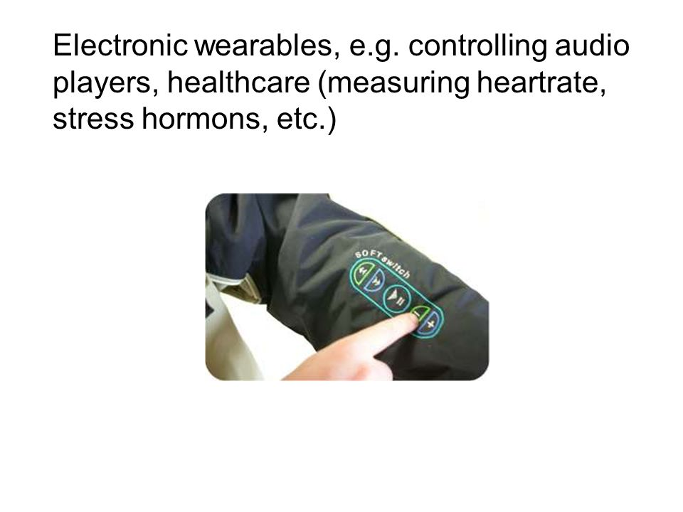 Electronic wearables, e.g.