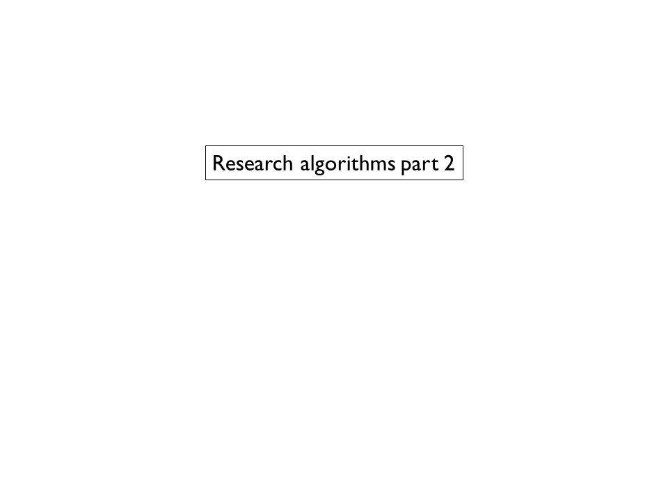 Research algorithms part 2