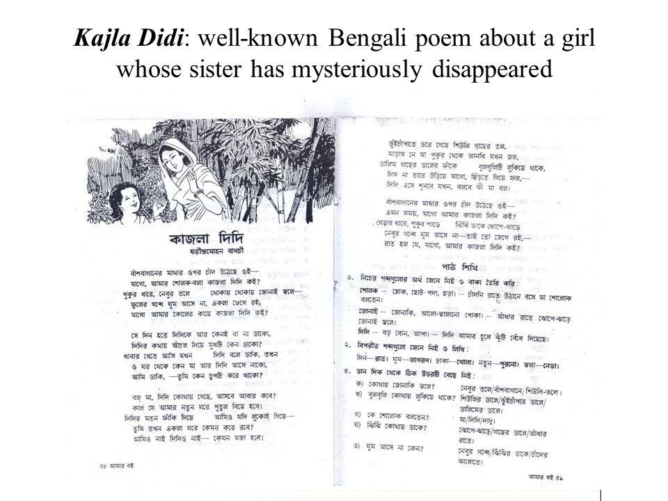 Transliterated and translated versions Kajla Didi by Jatindra Mohon Bagchi Baash baganer mather upor chad uteche oi Mago amaar solok bola Kajla didi koi.